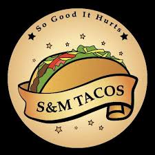 House of S & M Tacos