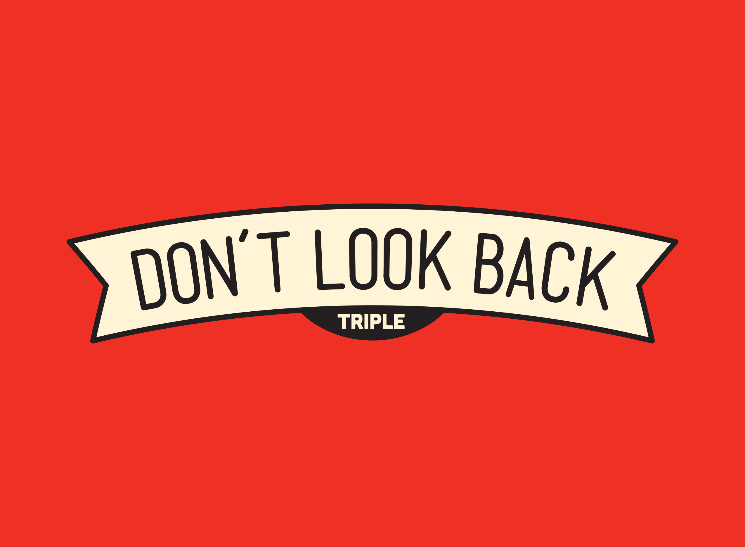 Don't Look Back - Triple