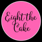 Eight the Cake