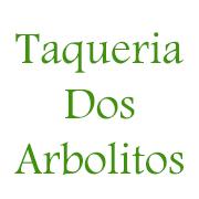 Taqueria Dos Arbolitos