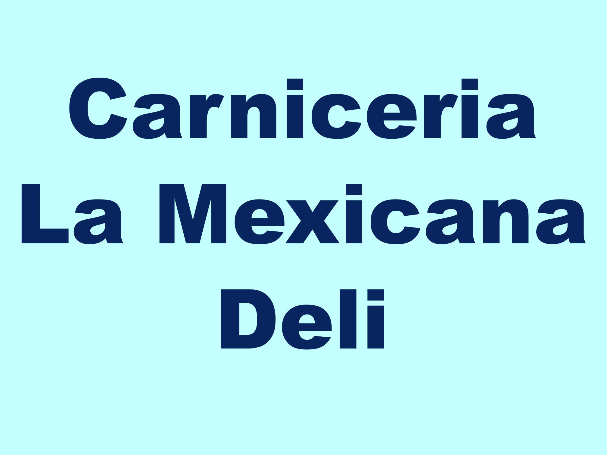Carniceria La Mexicana Deli