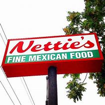 Nettie's Fine Mexican Food*