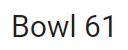 Bowl 61