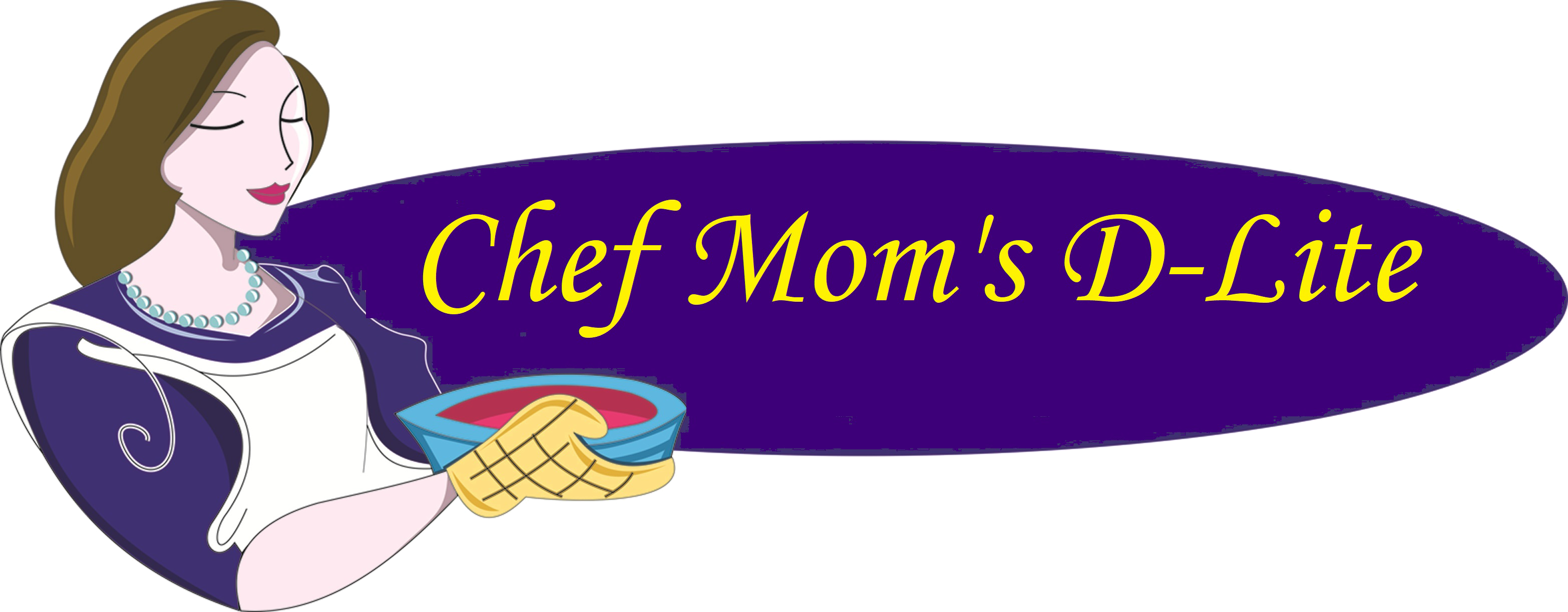 Chef Mom's D-Lite