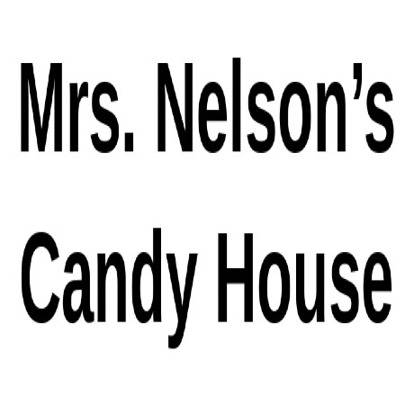 Mrs Nelsons Candy House