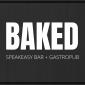 Baked Speakeasy + Gastropub