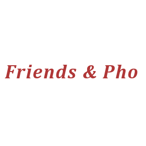 Friends & Pho