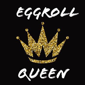 Eggroll Queen