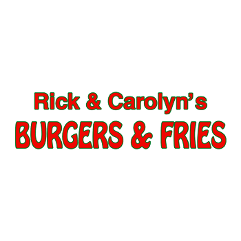 Burgers and Fries/Rick and Carolyn's