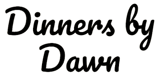 *NEW* Dinners By Dawn