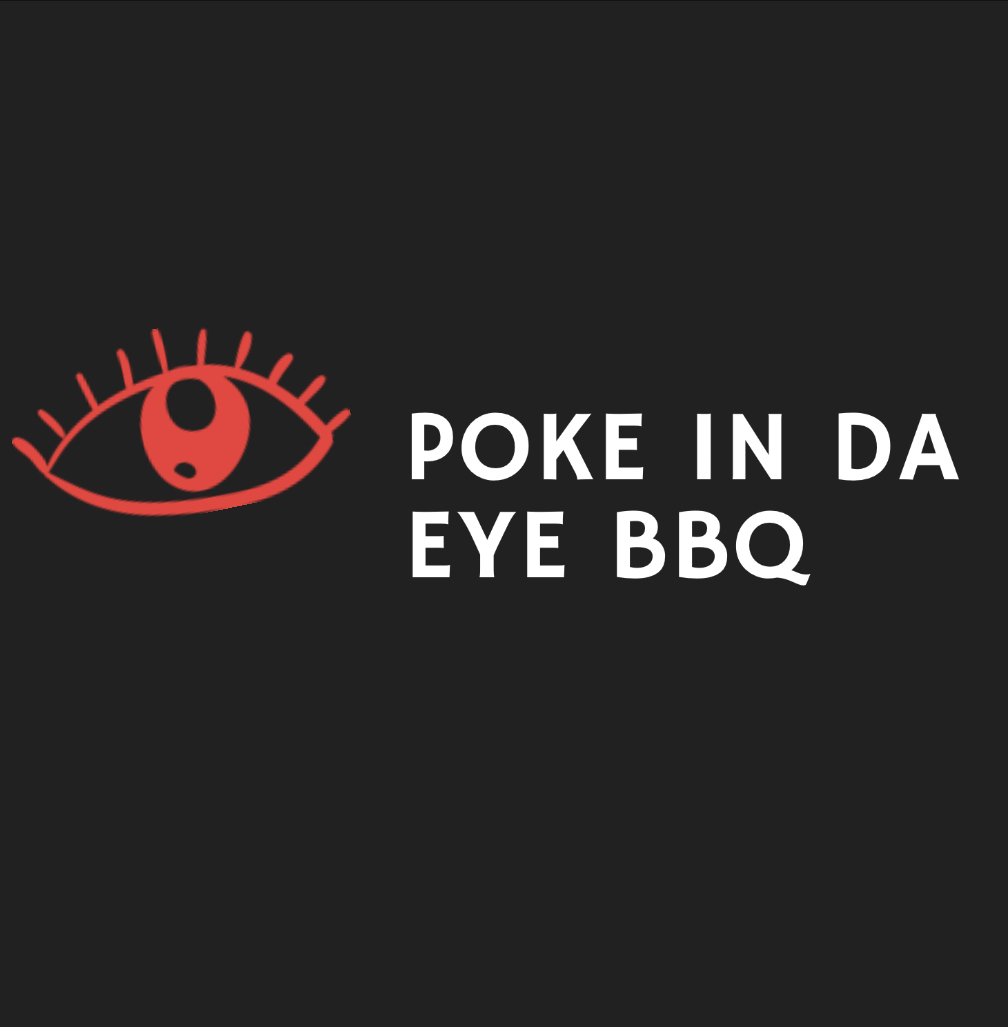 **NEW** Poke In Da Eye BBQ