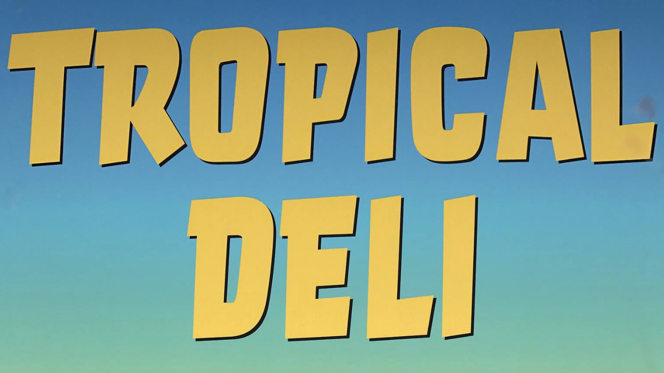 Tropical Deli