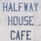 The Halfway House Cafe