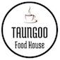 Taungoo Food House